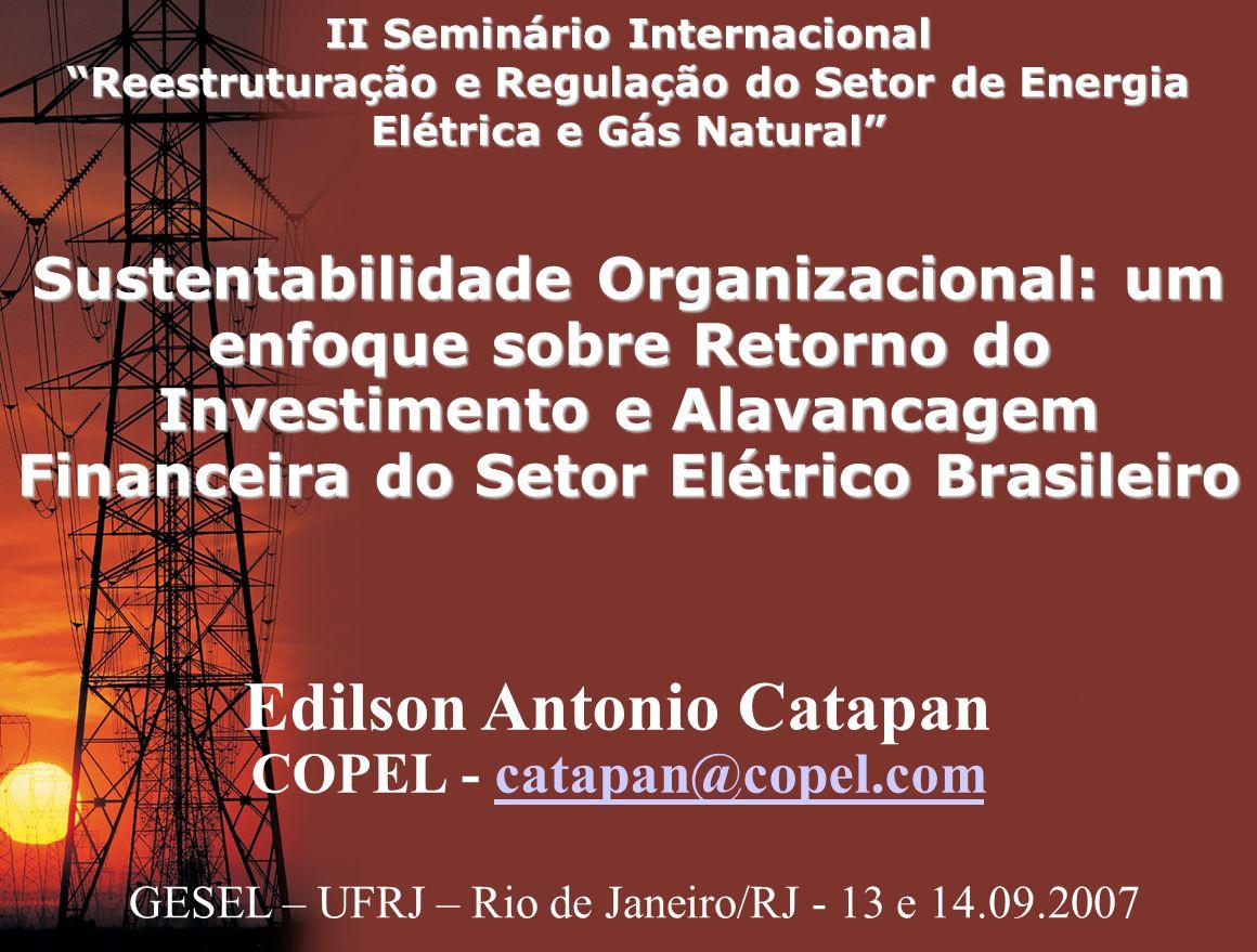 II Seminário Internacional Reestruturação e Regulação do Setor de Energia Elétrica e Gás Natural Sustentabilidade Organizacional: um enfoque sobre Ret