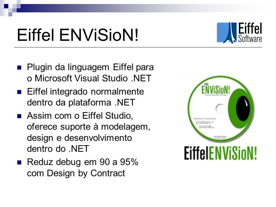 Eiffel ENViSioN! Plugin da linguagem Eiffel para o Microsoft Visual Studio.NET Eiffel integrado normalmente dentro da plataforma.NET Assim com o Eiffe