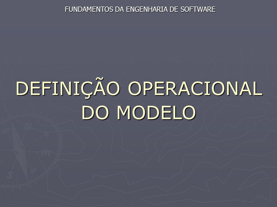 DEFINIÇÃO OPERACIONAL DO MODELO FUNDAMENTOS DA ENGENHARIA DE SOFTWARE