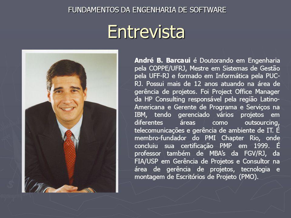 Entrevista André B. Barcaui é Doutorando em Engenharia pela COPPE/UFRJ, Mestre em Sistemas de Gestão pela UFF-RJ e formado em Informática pela PUC- RJ