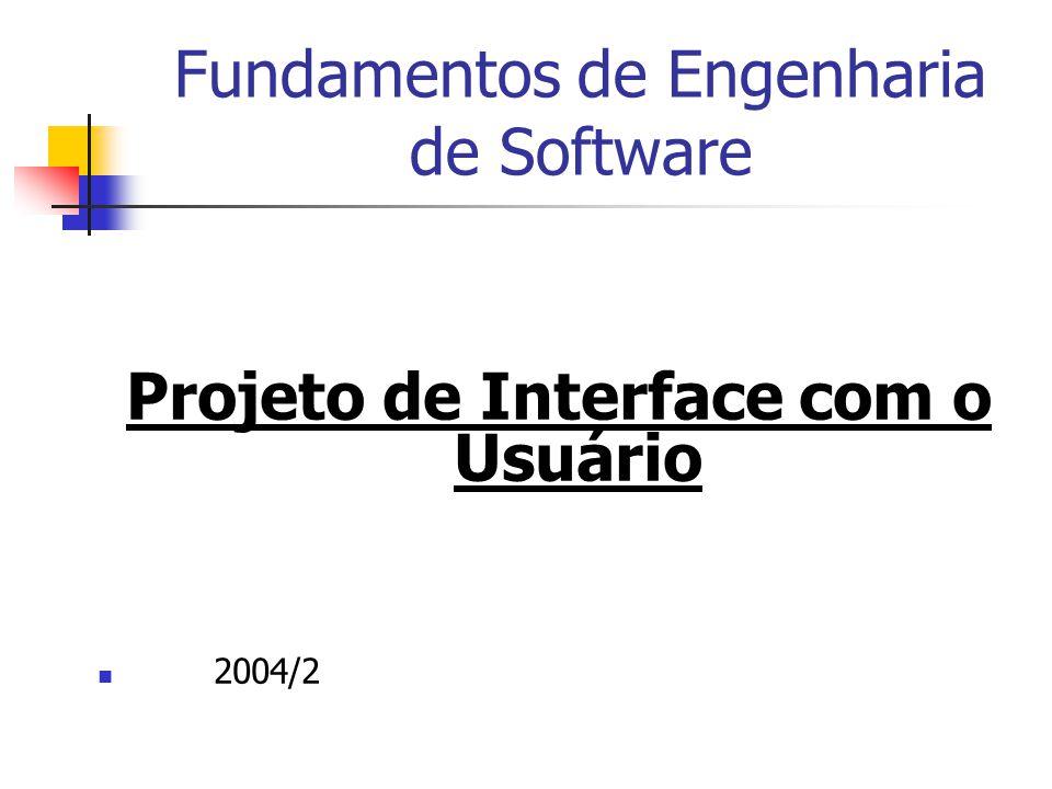 Fundamentos de Engenharia de Software Projeto de Interface com o Usuário 2004/2