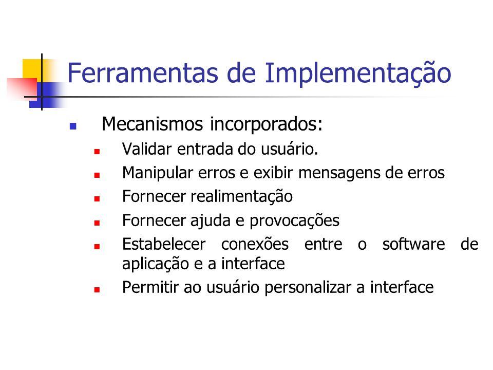 Ferramentas de Implementação Mecanismos incorporados: Validar entrada do usuário.