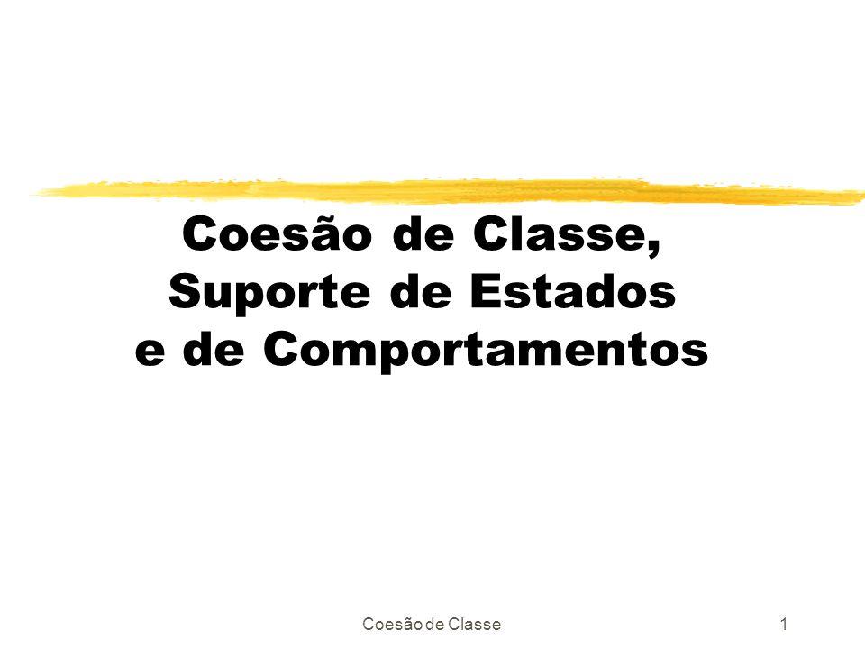 Coesão de Classe1 Coesão de Classe, Suporte de Estados e de Comportamentos
