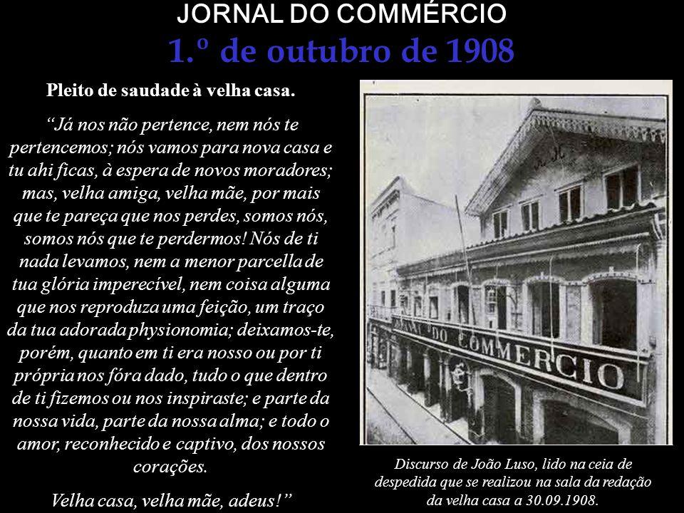 JORNAL DO COMMÉRCIO 1.º de outubro de 1908 Antigo edifício do Jornal do Commércio à rua do Ouvidor.