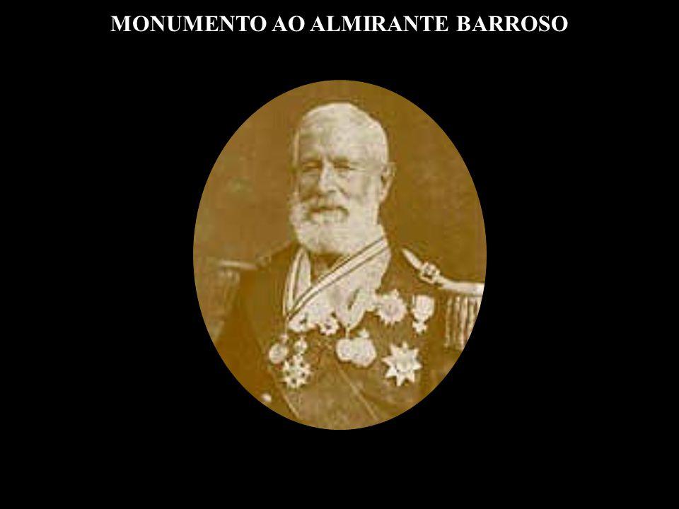 MONUMENTO AO ALMIRANTE BARROSO A 11 de junho de 1908, foi colocada a primeira pedra do monumento ao almirante Francisco Manuel Barroso da Silva, Barão do Amazonas, na Avenida Beira Mar, onde termina o Russel e começa o Flamengo.