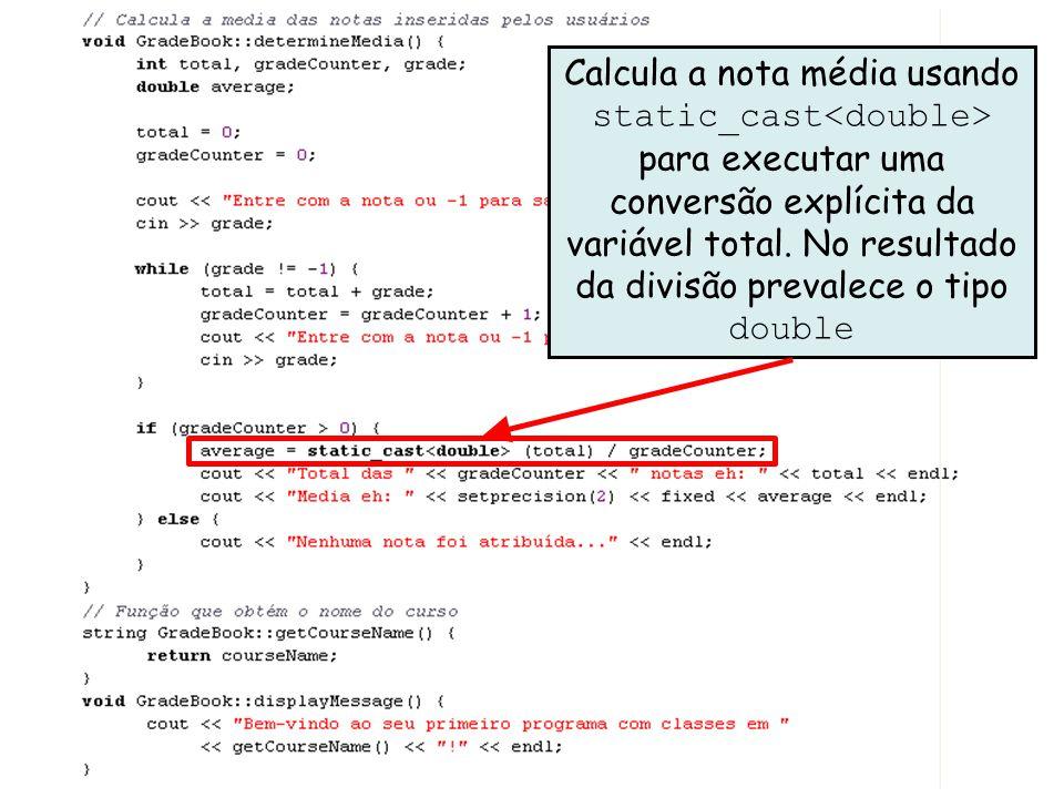 Linguagens de Programação – DEL-Poli/UFRJ Prof. Miguel Campista Décimo Exemplo utilizando Classes em C++ Calcula a nota média usando static_cast para