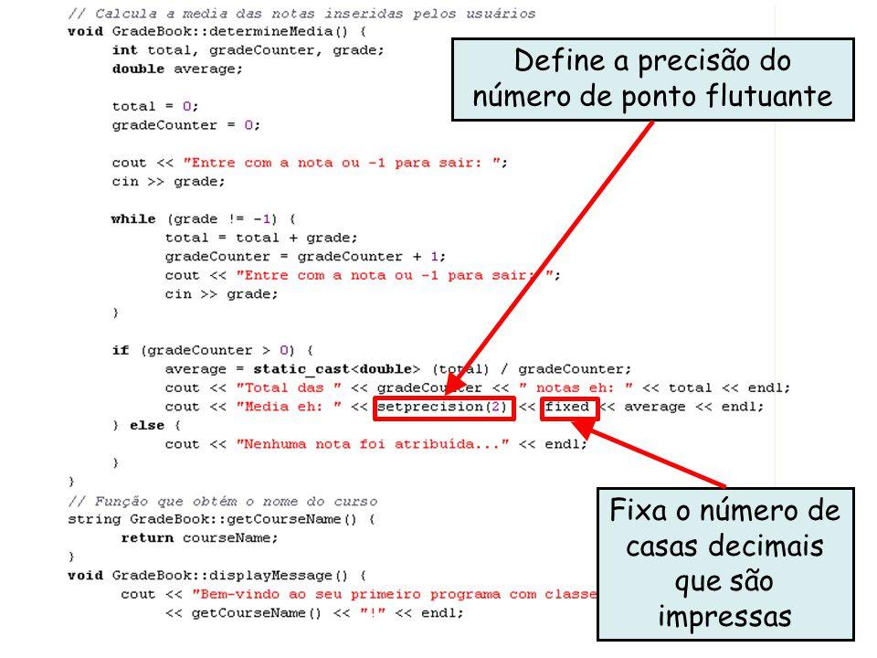 Linguagens de Programação – DEL-Poli/UFRJ Prof. Miguel Campista Décimo Exemplo utilizando Classes em C++ Define a precisão do número de ponto flutuant