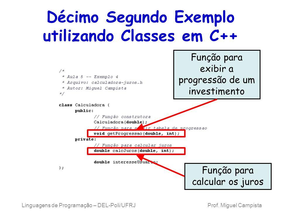 Linguagens de Programação – DEL-Poli/UFRJ Prof. Miguel Campista Décimo Segundo Exemplo utilizando Classes em C++ Função para exibir a progressão de um