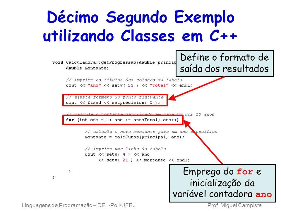 Linguagens de Programação – DEL-Poli/UFRJ Prof. Miguel Campista Décimo Segundo Exemplo utilizando Classes em C++ Emprego do for e inicialização da var