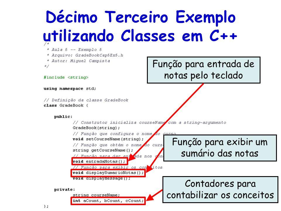 Linguagens de Programação – DEL-Poli/UFRJ Prof. Miguel Campista Décimo Terceiro Exemplo utilizando Classes em C++ Função para entrada de notas pelo te