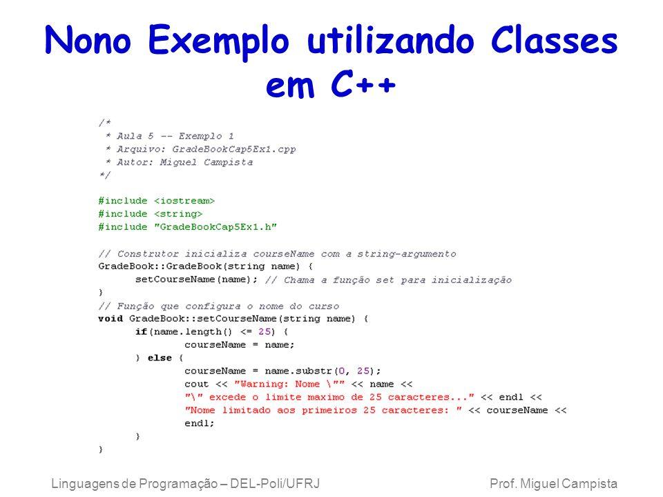 Linguagens de Programação – DEL-Poli/UFRJ Prof. Miguel Campista Nono Exemplo utilizando Classes em C++