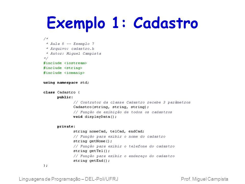 Linguagens de Programação – DEL-Poli/UFRJ Prof. Miguel Campista Exemplo 1: Cadastro