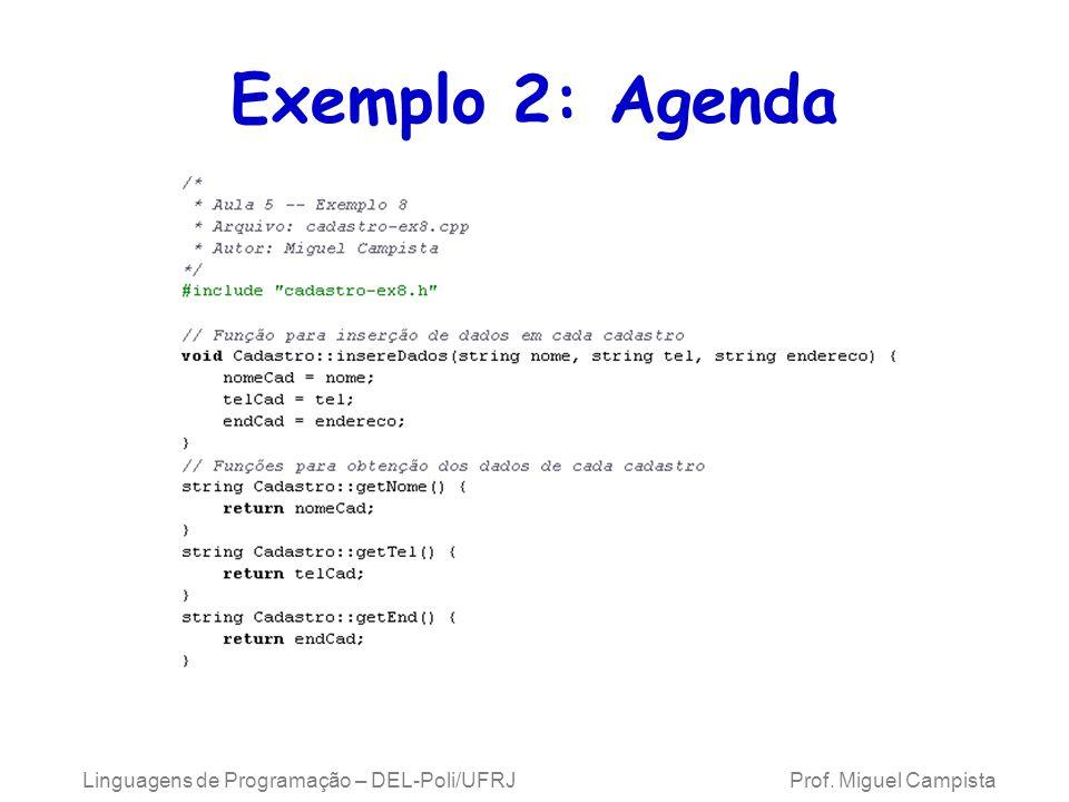 Linguagens de Programação – DEL-Poli/UFRJ Prof. Miguel Campista Exemplo 2: Agenda