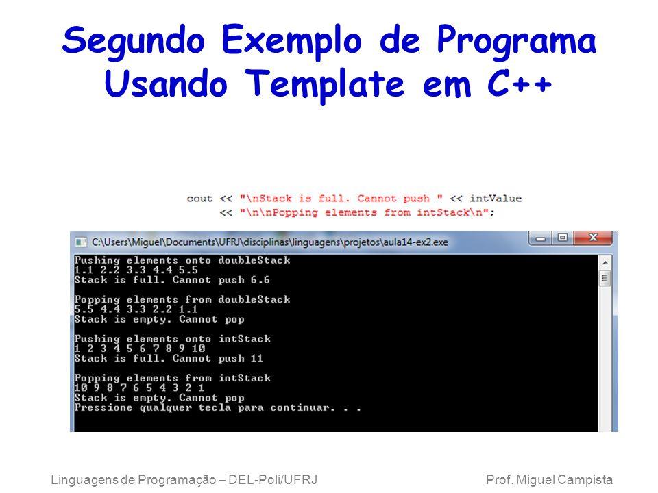Segundo Exemplo de Programa Usando Template em C++ Linguagens de Programação – DEL-Poli/UFRJ Prof.