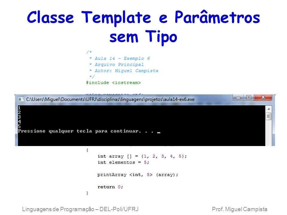 Classe Template e Parâmetros sem Tipo Linguagens de Programação – DEL-Poli/UFRJ Prof.