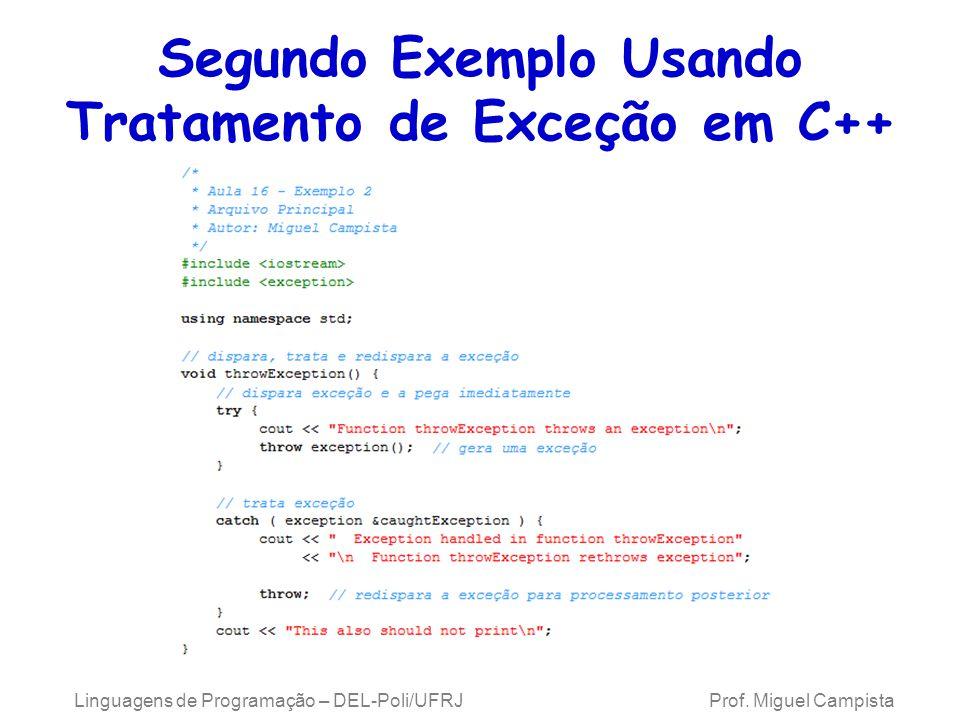 Segundo Exemplo Usando Tratamento de Exceção em C++ Linguagens de Programação – DEL-Poli/UFRJ Prof. Miguel Campista