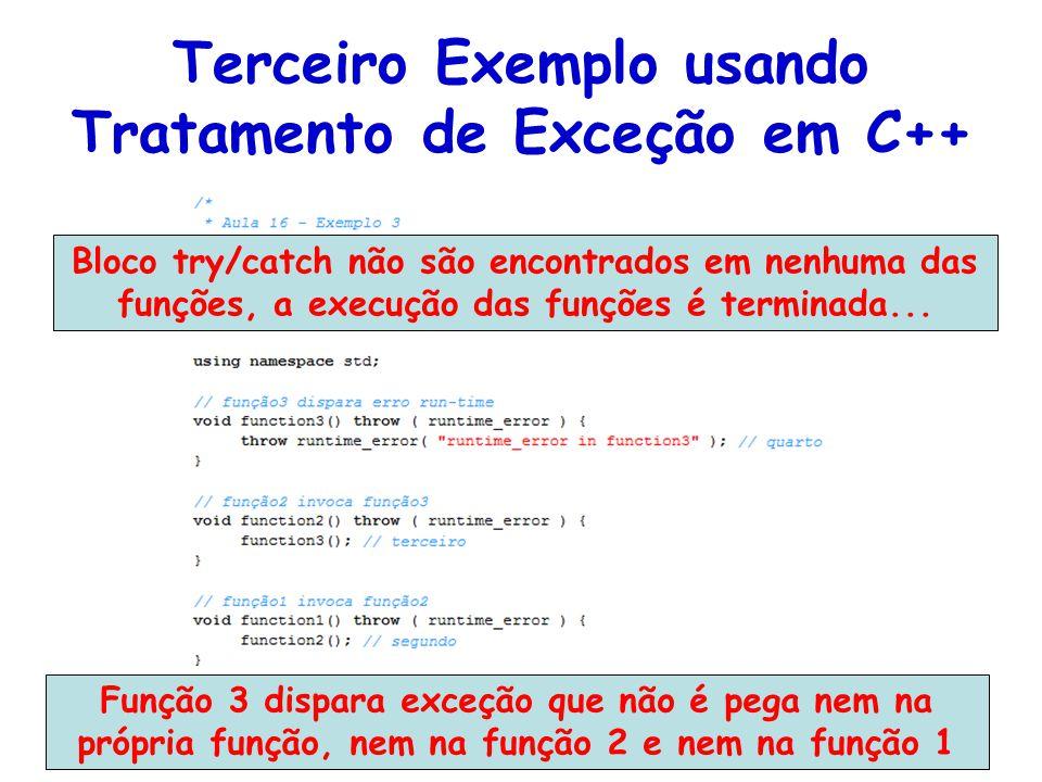 Terceiro Exemplo usando Tratamento de Exceção em C++ Bloco try/catch não são encontrados em nenhuma das funções, a execução das funções é terminada...