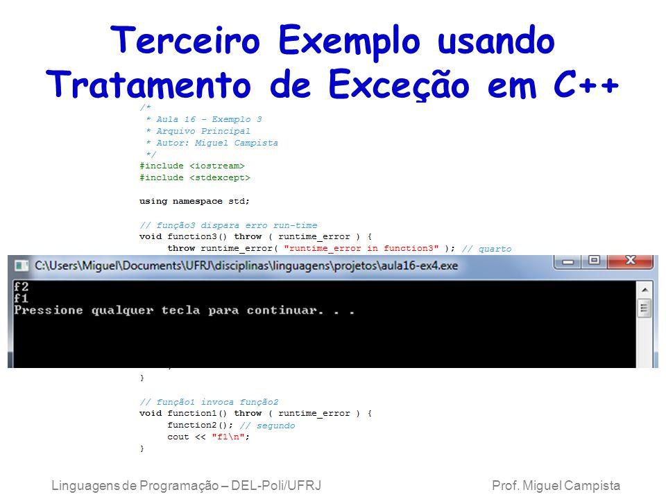Terceiro Exemplo usando Tratamento de Exceção em C++ Linguagens de Programação – DEL-Poli/UFRJ Prof. Miguel Campista