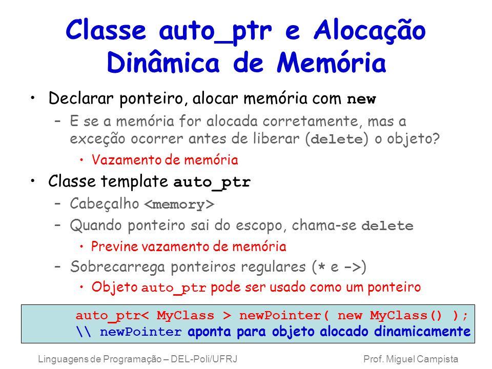 Classe auto_ptr e Alocação Dinâmica de Memória Declarar ponteiro, alocar memória com new –E se a memória for alocada corretamente, mas a exceção ocorr