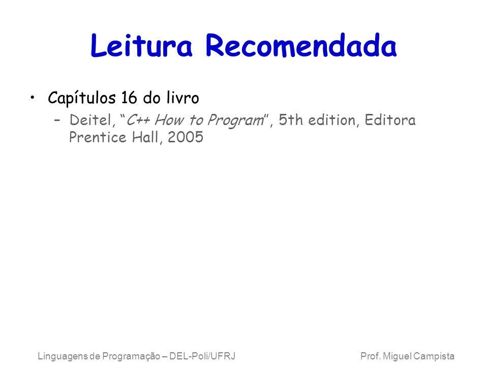 Leitura Recomendada Capítulos 16 do livro –Deitel, C++ How to Program, 5th edition, Editora Prentice Hall, 2005