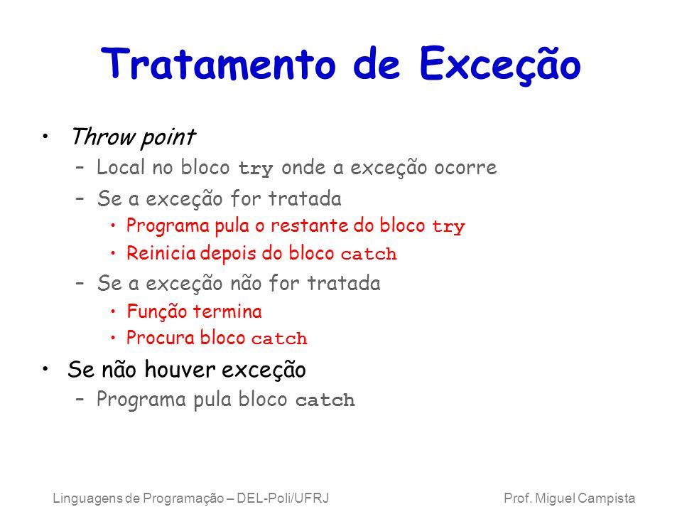 Exemplo 2 Escreva um programa que dispare uma exceção não listada nos especificadores da exceção (lista de disparo) e redisparada usando o tipo bad_exception.