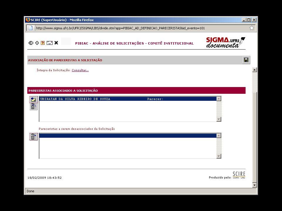 Associar Pareceristas a Solicitação Realizada a associação de Pareceristas à Solicitação, salvar [gravar na base de dados] o conteúdo do formulário acionando o ícone posicionado no canto superior direito da tela.