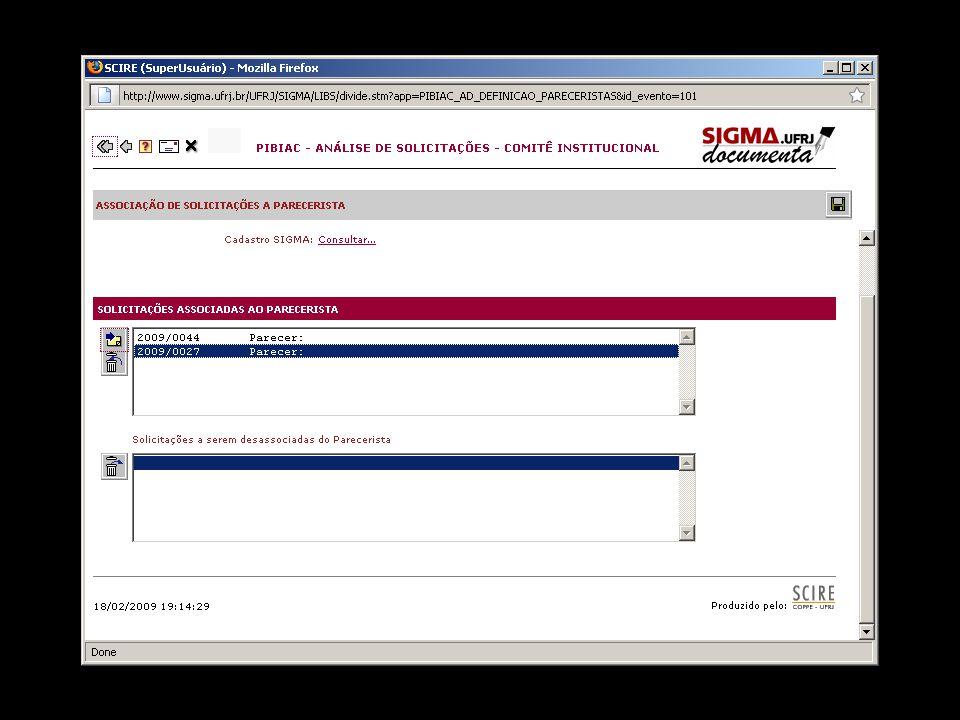 Associar Solicitações a Parecerista Realizada a associação de Solicitações ao Parecerista, salvar [gravar na base de dados] o formulário acionando o ícone posicionado no canto superior direito da tela.