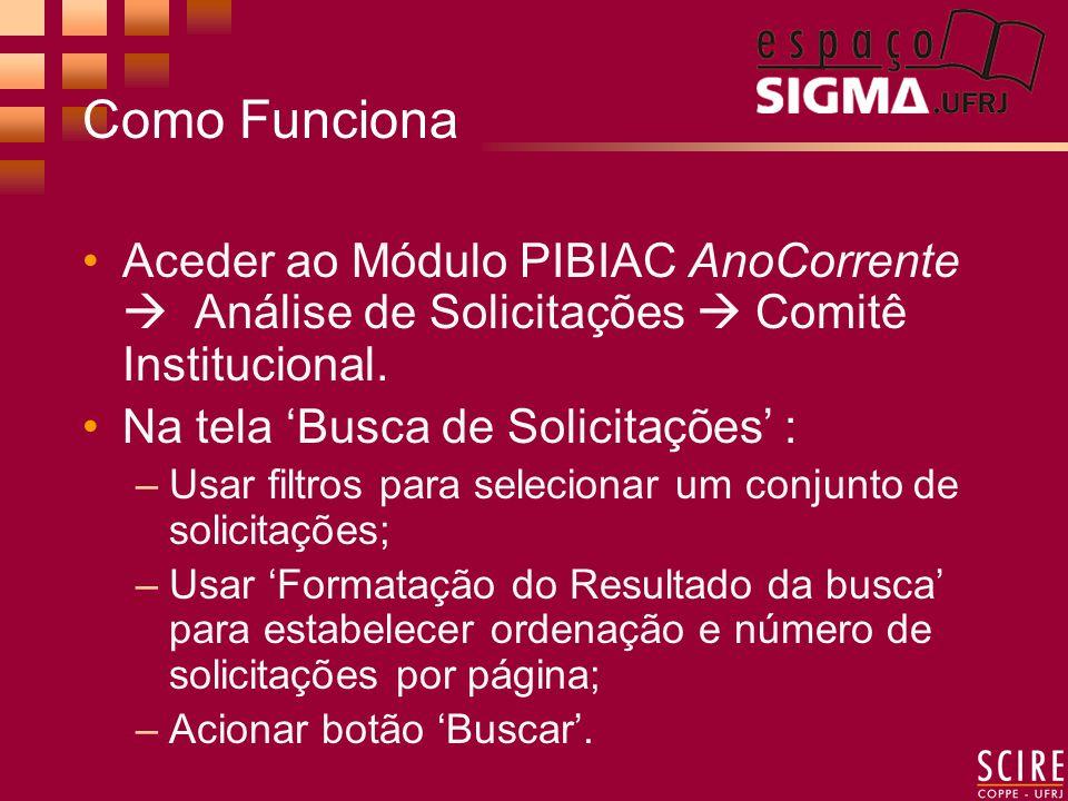 Como Funciona Aceder ao Módulo PIBIAC AnoCorrente Análise de Solicitações Comitê Institucional.