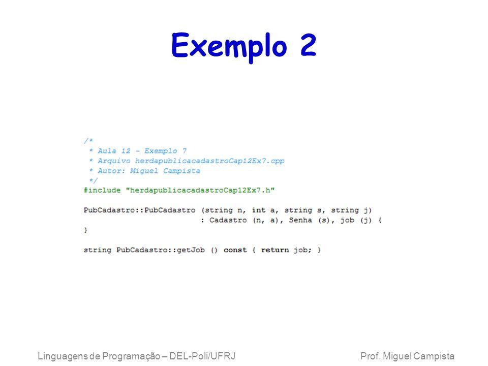Exemplo 2 Linguagens de Programação – DEL-Poli/UFRJ Prof. Miguel Campista