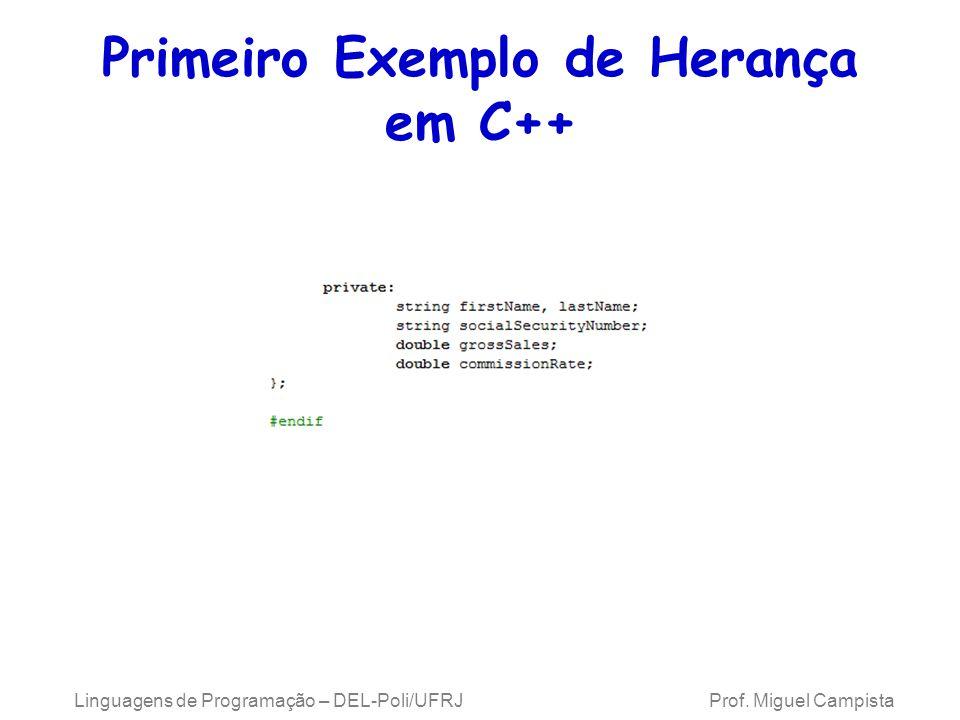 Primeiro Exemplo de Herança em C++ Linguagens de Programação – DEL-Poli/UFRJ Prof. Miguel Campista