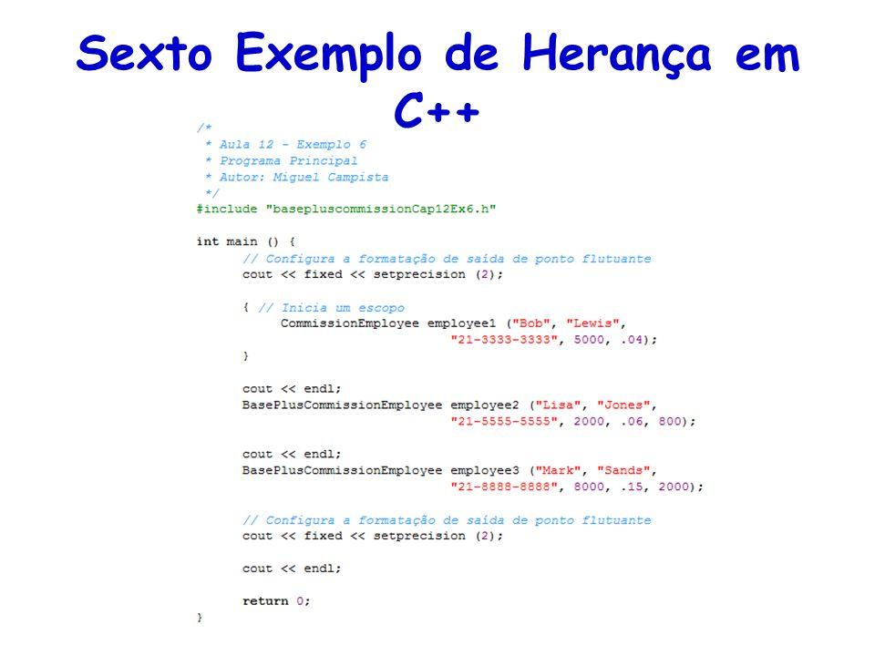 Sexto Exemplo de Herança em C++