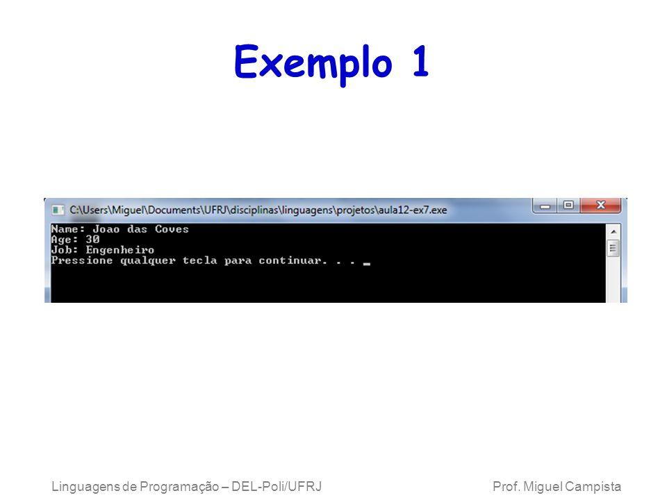 Exemplo 1 Linguagens de Programação – DEL-Poli/UFRJ Prof. Miguel Campista