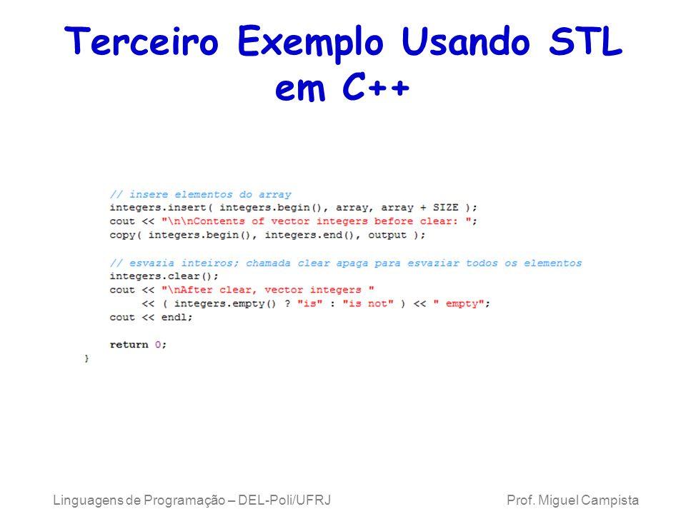 Terceiro Exemplo Usando STL em C++ Linguagens de Programação – DEL-Poli/UFRJ Prof. Miguel Campista