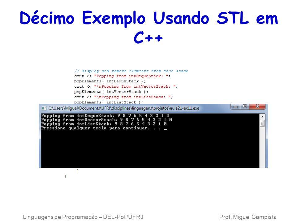 Décimo Exemplo Usando STL em C++ Linguagens de Programação – DEL-Poli/UFRJ Prof. Miguel Campista