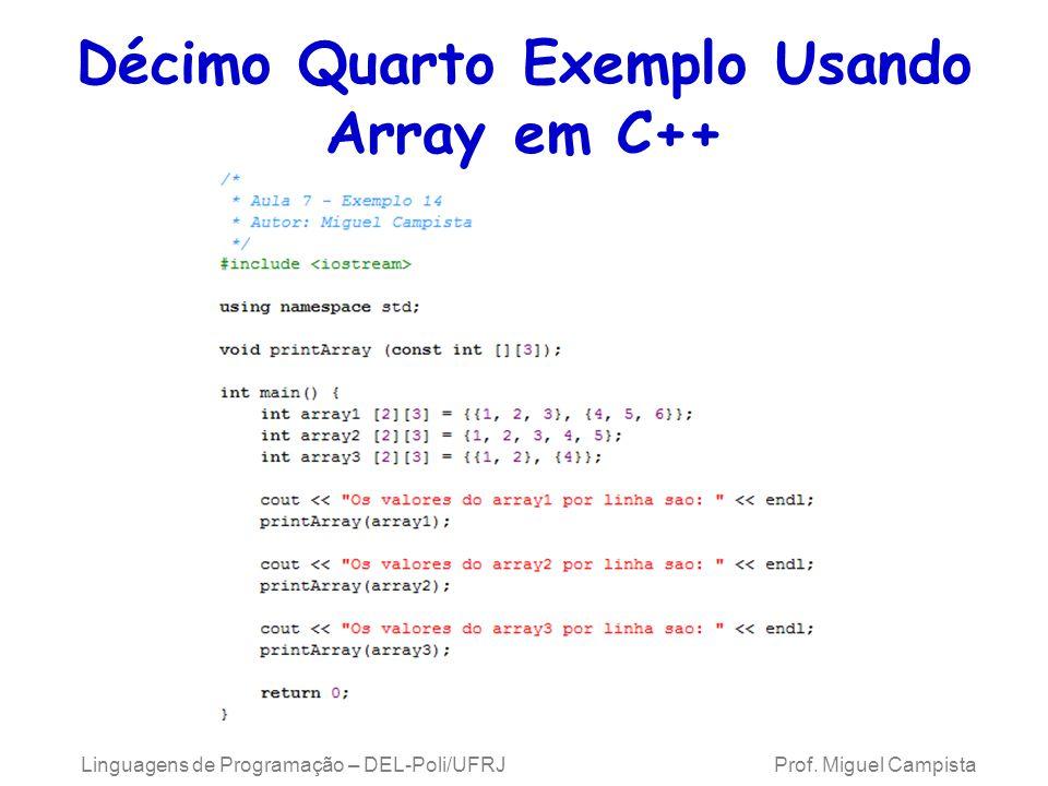 Décimo Quarto Exemplo Usando Array em C++ Linguagens de Programação – DEL-Poli/UFRJ Prof. Miguel Campista
