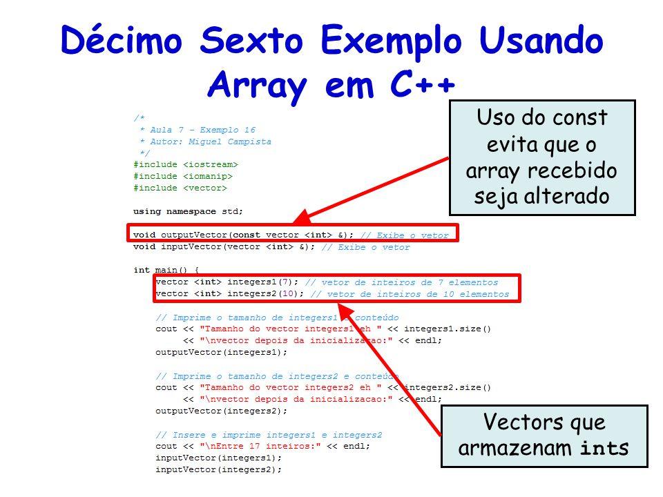 Uso do const evita que o array recebido seja alterado Vectors que armazenam int s