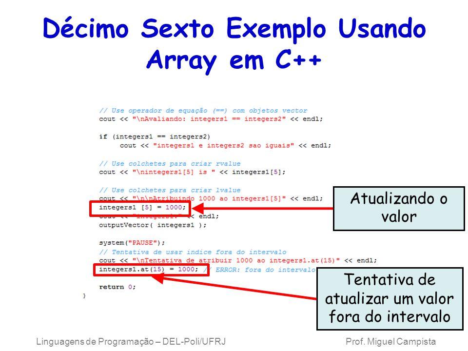 Décimo Sexto Exemplo Usando Array em C++ Tentativa de atualizar um valor fora do intervalo Atualizando o valor Linguagens de Programação – DEL-Poli/UF