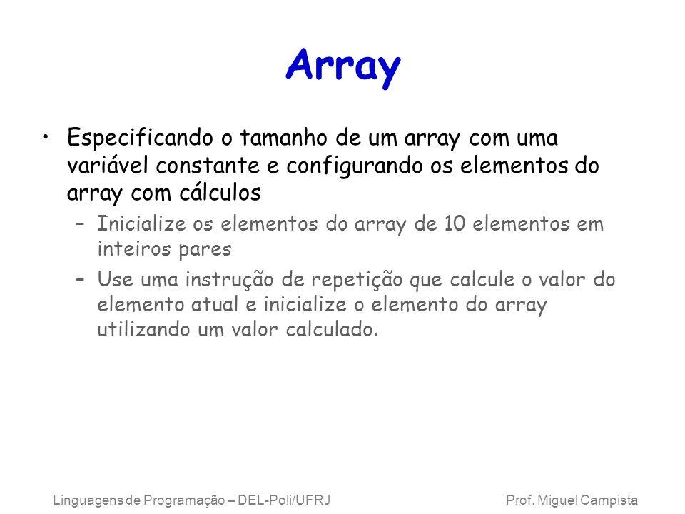 Array Especificando o tamanho de um array com uma variável constante e configurando os elementos do array com cálculos –Inicialize os elementos do arr