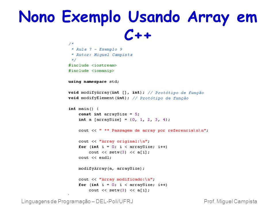 Nono Exemplo Usando Array em C++ Linguagens de Programação – DEL-Poli/UFRJ Prof. Miguel Campista