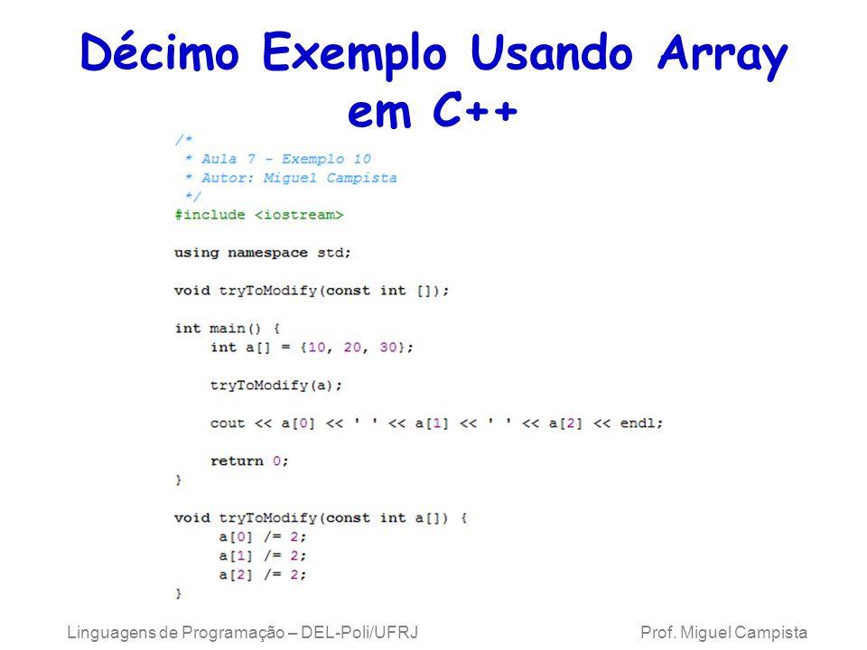 Décimo Exemplo Usando Array em C++ Linguagens de Programação – DEL-Poli/UFRJ Prof. Miguel Campista