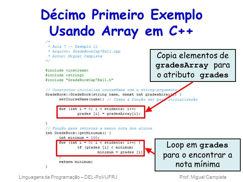 Décimo Primeiro Exemplo Usando Array em C++ Copia elementos de gradesArray para o atributo grades Loop em grades para o encontrar a nota mínima Lingua