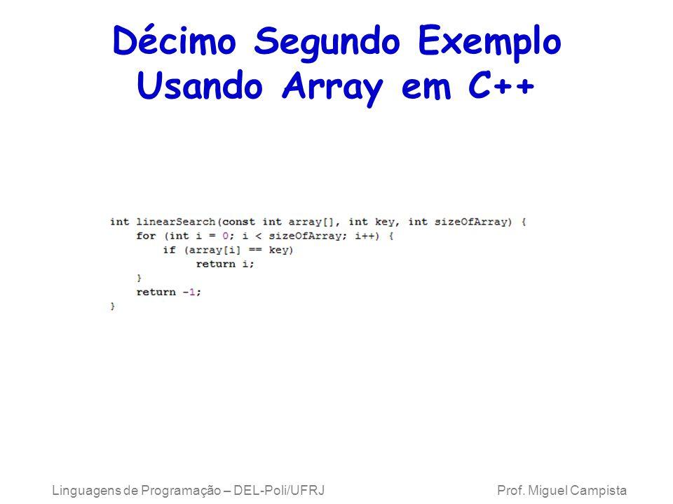 Décimo Segundo Exemplo Usando Array em C++ Linguagens de Programação – DEL-Poli/UFRJ Prof. Miguel Campista