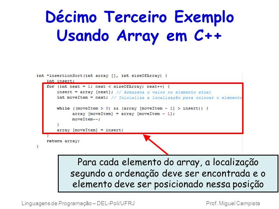 Décimo Terceiro Exemplo Usando Array em C++ Para cada elemento do array, a localização segundo a ordenação deve ser encontrada e o elemento deve ser p
