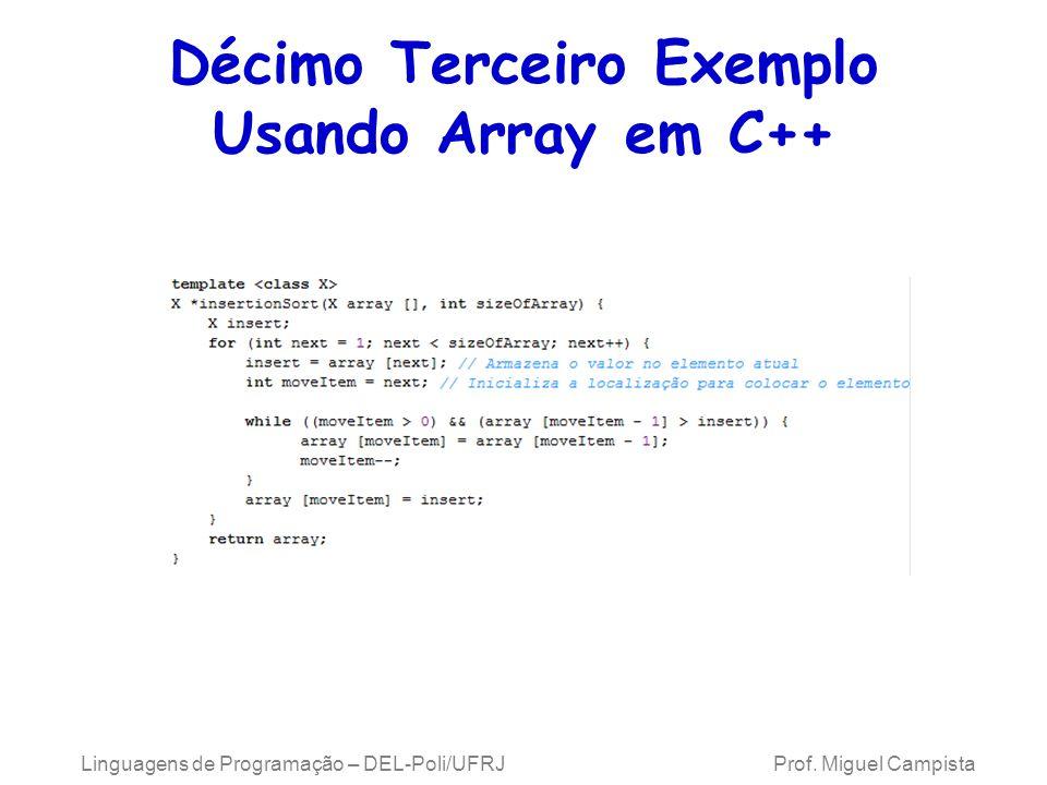 Décimo Terceiro Exemplo Usando Array em C++ Linguagens de Programação – DEL-Poli/UFRJ Prof. Miguel Campista