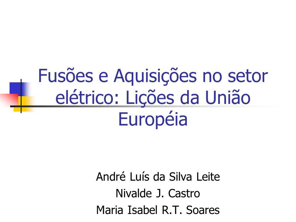 Fusões e Aquisições no setor elétrico: Lições da União Européia André Luís da Silva Leite Nivalde J. Castro Maria Isabel R.T. Soares