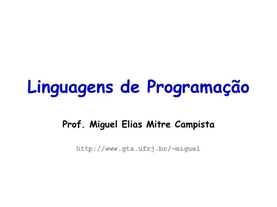 Linguagens de Programação – DEL-Poli/UFRJ Prof.Miguel Campista Linguagens de Programação Prof.
