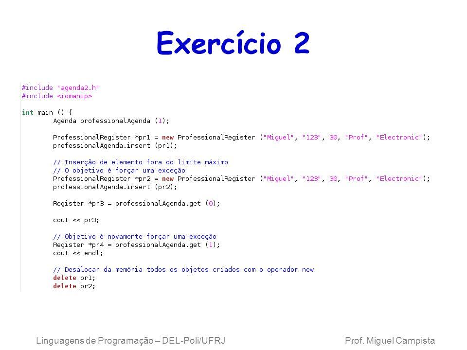 Linguagens de Programação – DEL-Poli/UFRJ Prof. Miguel Campista Exercício 2