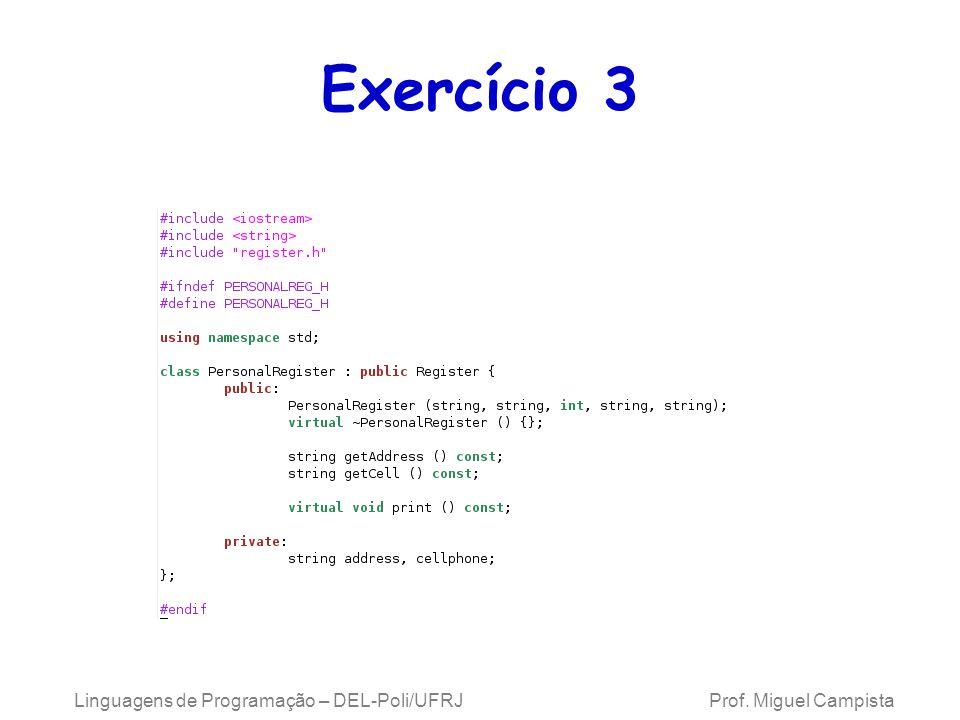 Linguagens de Programação – DEL-Poli/UFRJ Prof. Miguel Campista Exercício 3