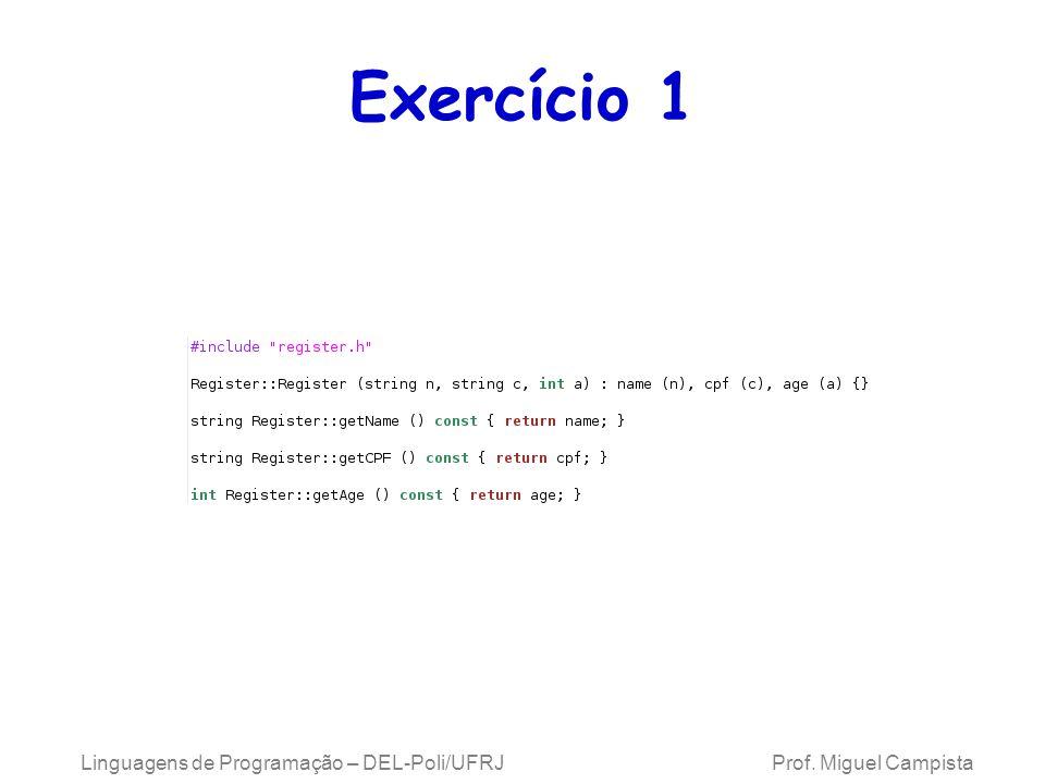 Linguagens de Programação – DEL-Poli/UFRJ Prof. Miguel Campista Exercício 1