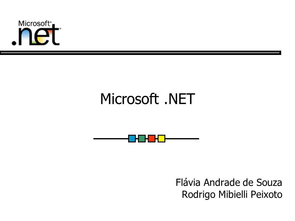 Microsoft.NET Flávia Andrade de Souza Rodrigo Mibielli Peixoto
